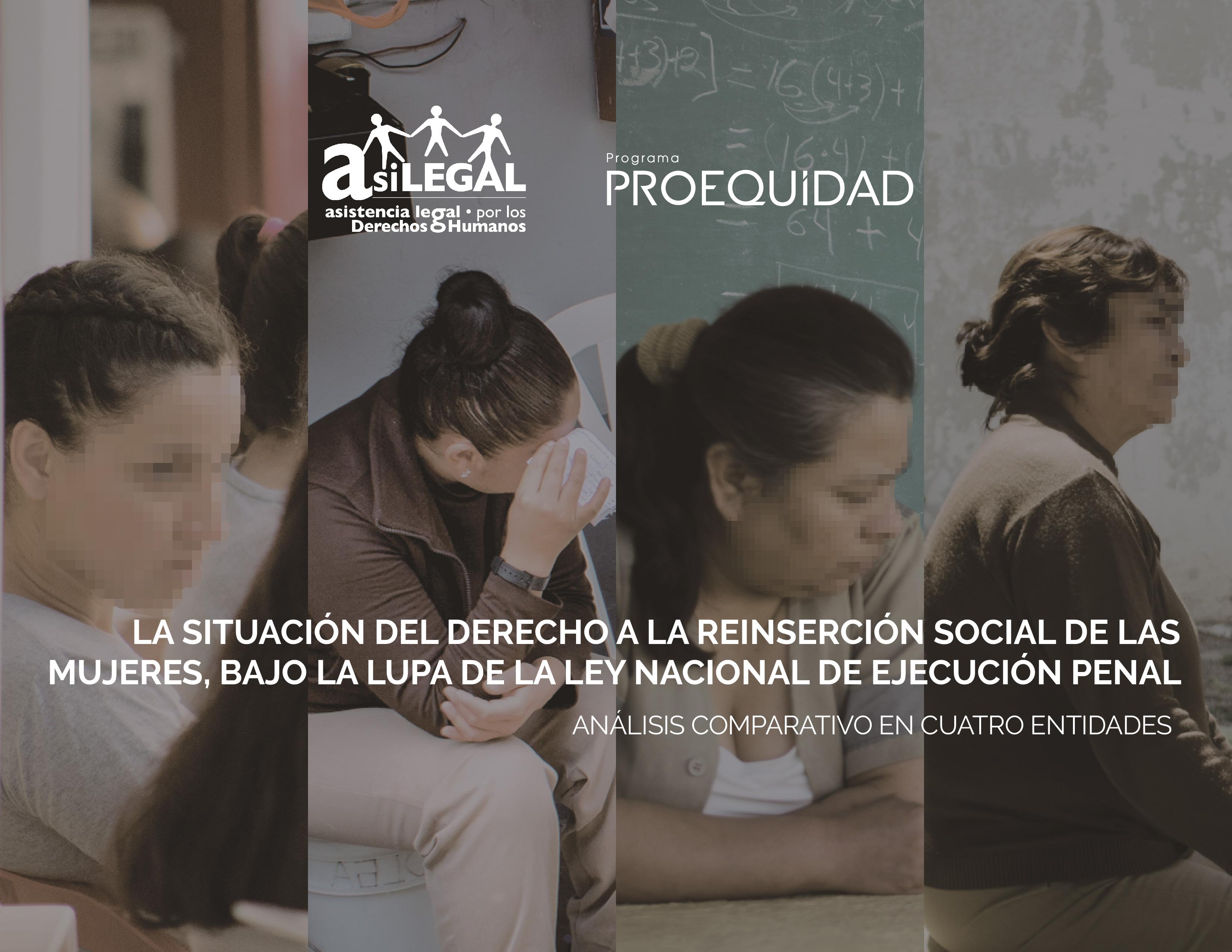 COMUNICADO: Violaciones a derechos humanos y falta de perspectiva de género, factores que impiden la reinserción social de las mujeres